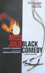Miss Julie & Black Comedy