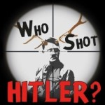 Who Shot Hitler