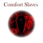 Comfort Slaves