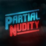 Partial Nudity